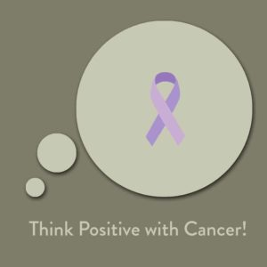 Think Positive with Cancer! Positive Affirmationen bei Krebs