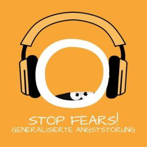 Stop Fears! Generalisierte Angststörung überwinden mit Hypnose