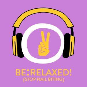 Be:Relaxed! Nägelkauen aufhören mit Hypnose