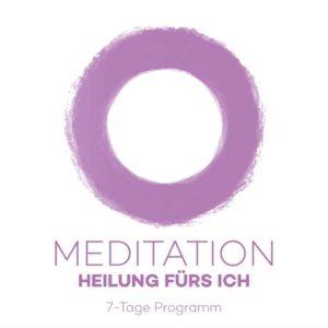 7-Tage Meditationskurs Heilung fürs Ich