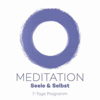 7-Tage Meditationskurs Deine Seele & Dein Selbst