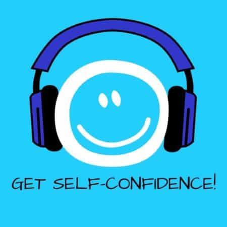 Get Self-Confidence! Selbstbewusstsein stärken mit Hypnose