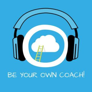 Be Your Own Coach! Selbstcoaching mit Hypnose
