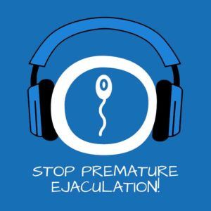 Stop Premature Ejaculation! Vorzeitigen Samenerguss verhindern mit Hypnose